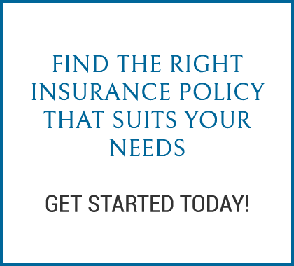 Find the right insurance policy that suits your needs